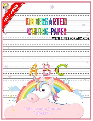 Kindergarten Writing Paper With Lines for ABC Kids: First Learn to Write Workbook,+120 Blank handwriting practice paper with dotted lines,a Fantastic ... Gift for Children that Start Learning letters