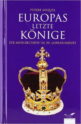 Europas letzte Könige: Die Monarchien im 20. Jahrhundert ( 2005 )