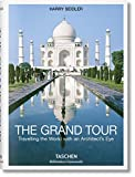 The Grand Tour. Viajando Por El Mundo con Los Ojos De Un arquitecto (Bibliotheca Universalis) [Idioma Inglés]: BU