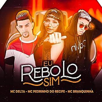 Eu Rebolo Sim (feat. Mc Branquinha)