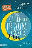 Der Club der Traumtänzer: Roman von Andreas Izquierdo