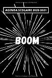 Agenda Scolaire 2020 2021 - BOOM: Agenda Anime, Manga, BD Semainier et Journalier pour Garcon et Fille Ado avec Emploi du temps, Calendrier, Objectifs ... Drôle, Humour, Marrant | Effet Explosion