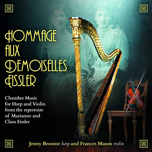 Hommage Aux Eissler [Jenny Broome; Frances Mason] [Willowhayne Records: MMC123]