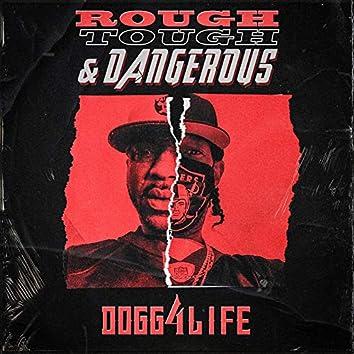 Rough Tough & Dangerous