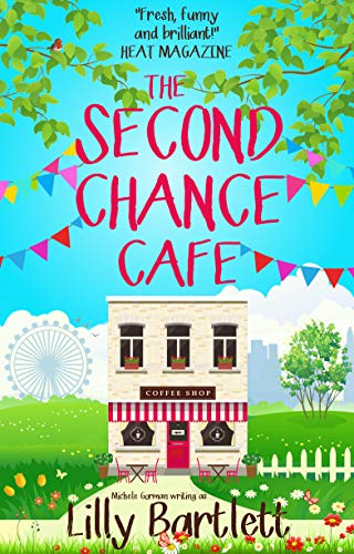 The Second Chance Cafe: The fresh laugh out loud romantic comedy about best friends (Carlton Square Book 2)