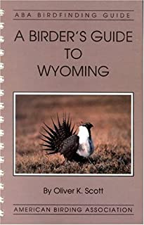 A Birder's Guide to Wyoming (ABA Lane Birdfinding Guides Series #478