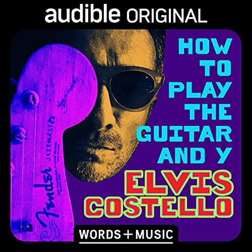 How to Play the Guitar and Y Audiobook By Elvis Costello cover art