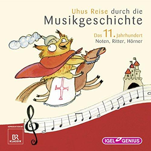 Uhus Reise durch die Musikgeschichte - Das 11. Jahrhundert audiobook cover art