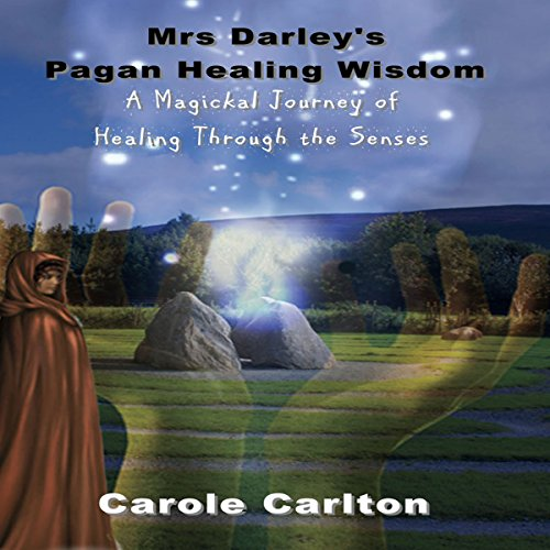 Mrs Darley's Pagan Healing Wisdom audiobook cover art