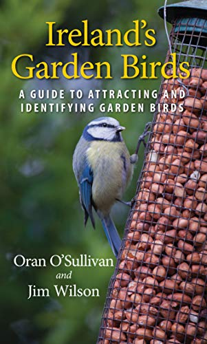 Ireland's Garden Birds: A Guide to Attracting and Identifying Garden Birds (English Edition)