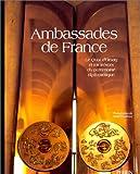 Ambassades de France - Le Quai d'Orsay et les trésors du patrimoine diplomatique