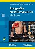 Ecografía Musculoesquelética. Atlas Ilustrado...
