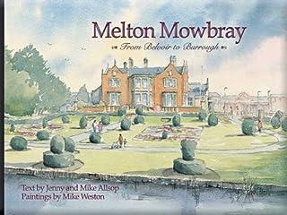 Melton Mowbray: from Belvoir to Burrough