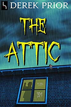 The Attic by [Derek Prior, D.P. Prior, Theo Prior Design, Elizabeth Klett]