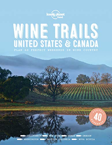 Wine Trails - USA & Canada (Lonely Planet) (English Edition)