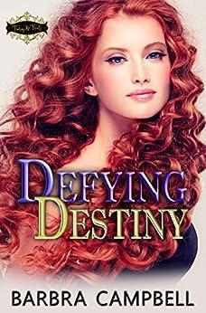 Defying Destiny (Tiaras & Treats Book 11) by [Barbra Campbell]