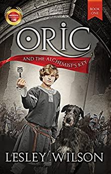 Oric and the Alchemist's Key - - suitable for teens, young adults and adults (The Oric Trilogy Book 1) by [Lesley Wilson]