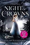 Night of Crowns, Band 1: Spiel um dein Schicksal