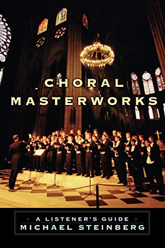 Compare Textbook Prices for Choral Masterworks: A Listener's Guide Illustrated Edition ISBN 9780195340662 by Steinberg, Michael