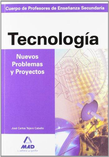 Cuerpo de profesores de enseñanza secundaria. Nuevos problemas y proyectos de tecnología (Profesores Secundaria - Fp) - 9788466523523