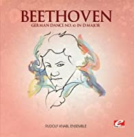 Beethoven: German Dance No. 10 in D Major (Digitally Remastered) by Ludwig van Beethoven (2013-05-03)