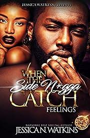 When The Side N*gga Catch Feelings