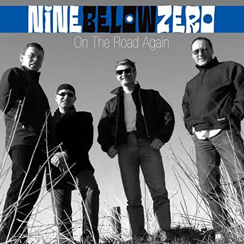Nine Below Zero - On The Road Again (Live)