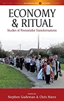 Economy and Ritual: Studies of Postsocialist Transformations (Max Planck Studies in Anthropology and Economy (1))