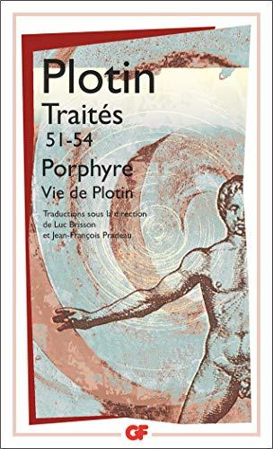 Traités 51-54 - Vie de Plotin: Sur la vie de Plotin et la mise en ordre de ses livres