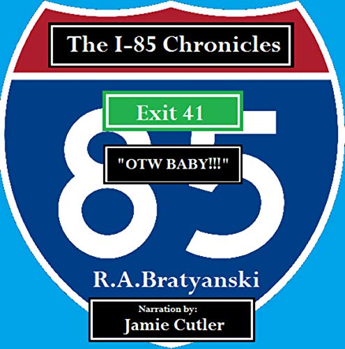 "The I-85 Chronicles: Exit 41 ""OTW BABY!"" audiobook cover art"