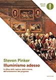 Illuminismo adesso. In difesa della ragione, della scienza, dell'umanesimo e del progresso