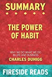 Summary of The Power of Habit: Why We Do What We Do in Life and Business: by Fireside Reads