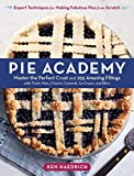 Pie Academy: Master the Perfect Crust and 255 Amazing Fillings, with Fruits, Nuts, Creams, Custards,...