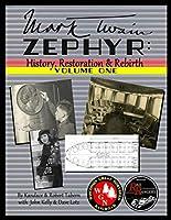 Mark Twain Zephyr: History, Restoration & Rebirth: Volume One (Standard Edition)