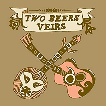 Two Beers Veirs