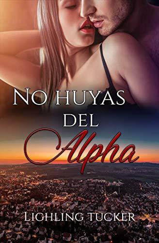 No huyas del Alpha : Devoradores (romantica, autoconclusivo)