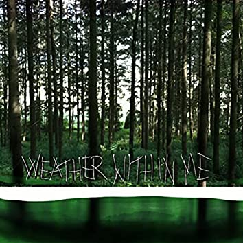Weather Within Me