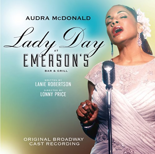 Lady Day at Emerson's Bar & Grill (Original Broadway Cast Recording) by P.S. Classics