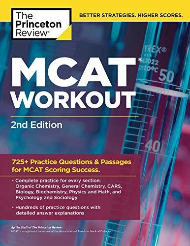 MCAT Workout, 2nd Edition: 725+ Practice Questions & Passages for MCAT Scoring Success (Graduate School Test Preparation)