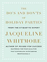 The Do's and Don'ts of Holiday Parties: From International Etiquette Expert Jacqueline Whitmore