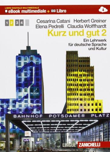 Kurz und gut. Ein Lehrwerk für deutsche Sprache und Kultur. Per le Scuole superiori. Ediz. bilingue. Con e-book. Con espansione online (Vol. 2)