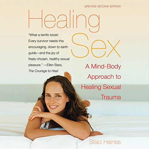 Healing Sex: A Mind-Body Approach to Healing Sexual Trauma audiobook cover art