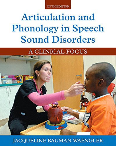 Articulation and Phonology in Speech Sound Disorders: A Clinical Focus with Enhanced Pearson eText -- Access Card Packag