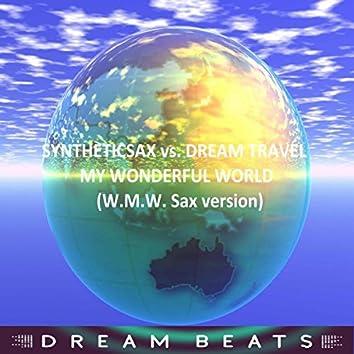 My Wonderful World (W.M.W. Sax Version)
