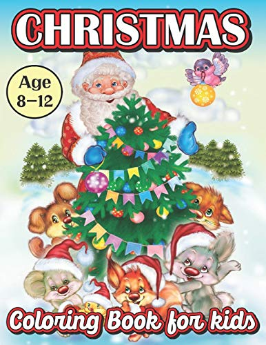 Christmas Coloring Book For Kids Age 8-12: Holiday Season, Christmas, and Silly Snowman Designs coloring book for kids