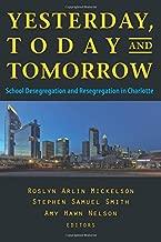 Yesterday ، اليوم ، و Tomorrow: المدرسة desegregation و resegregation في شارلوت