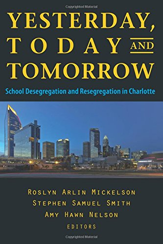 Yesterday, Today, and Tomorrow: School Desegregation and Resegregation in Charlotte