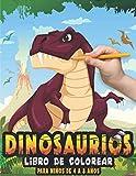 Dinosaurios Libro de colorear para niños de 4 a 8 años: Libro para colorear de dinosaurios para infantiles de 4 5 6 7 8 años