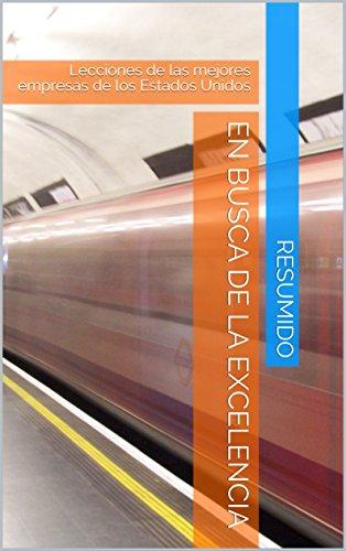Resumen del libro: En busca de la excelencia: Lecciones de las mejores empresas de los Estados Unidos