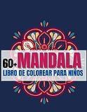 60+ Mandala Libro de Colorear Para niños: Hermosas Mandalas Simples para Colorear. Libro de Colorear Mandala para Adultos y Niños easy and relaxing coloring pages